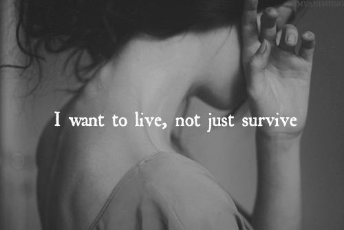i want to live not just survive image
